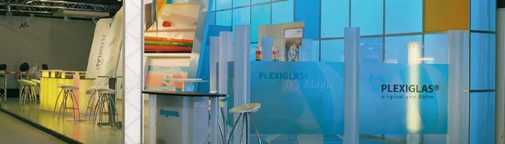 PLEXIGLAS� is characterized by elegance, brilliance and color consistency. With these attributes, it draws attention to all indoor items, messages and designer objects.